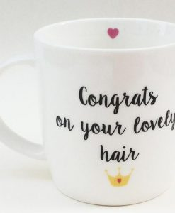 Congrats On Your Lovely Hair Mug