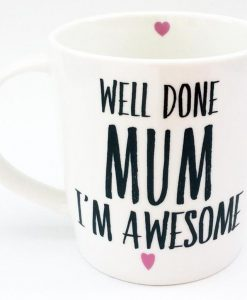 Well Done Mum I'm Awesome Mug