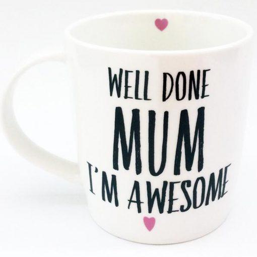 Well Done Mum I'm Awesome Mug