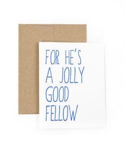 He's A Jolly Good Fellow Greetings Card