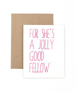 She's A Jolly Good Fellow Greetings Card